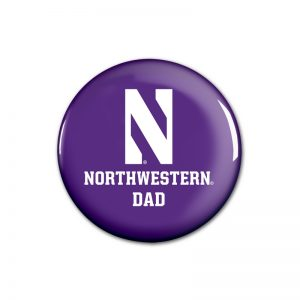 """Northwestern Wildcats Button with Northwestern Dad Design 1.75"""""""
